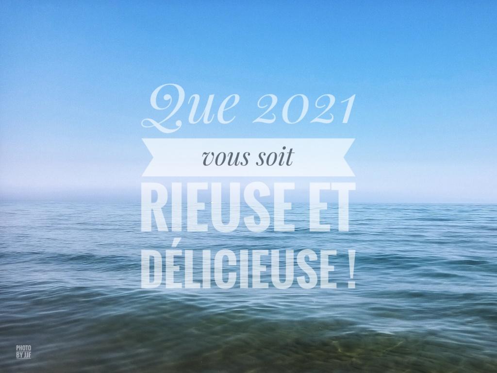 Que 2021 vosu soit rieuse et délicieuse